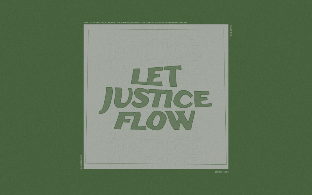 Let Justice Flow Pt. 8   Act Justly, Love Mercy