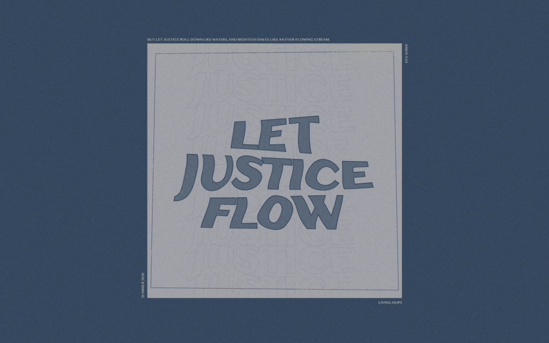 Let Justice Flow Pt. 6   What Does Racism Have To Do With The Gospel