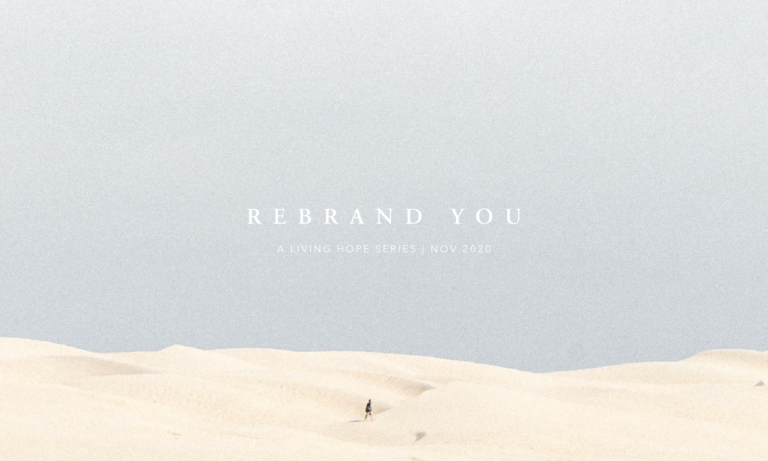 Rebrand You Pt. 5 | Living Hope, You are Lineage