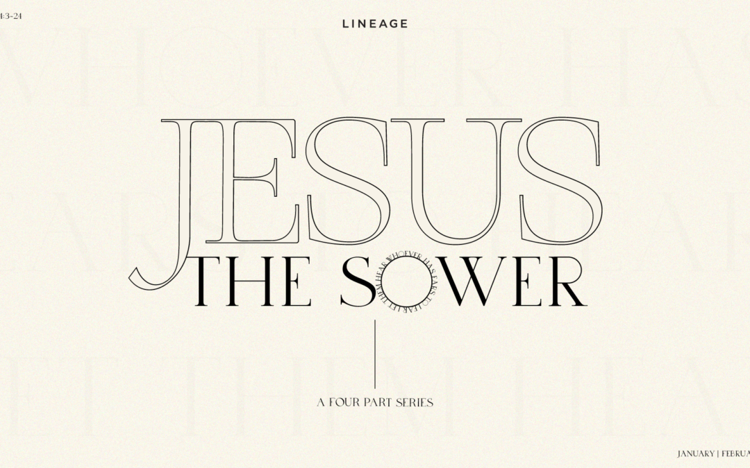 Jesus the Sower pt. 4 | The Real Ones