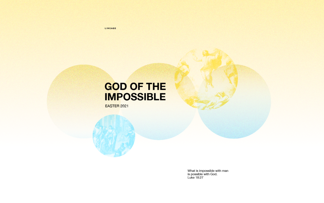 God of the Impossible pt. 3 | Reversing the Irreversible