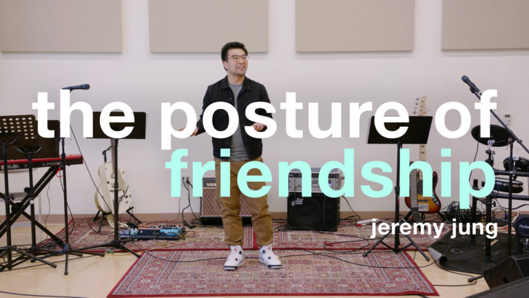 Together Again pt. 2 | The Posture of Friendship